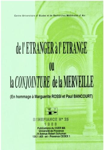 Jean Arrouye et Jean-Claude Aubailly - De l'étranger à l'étrange ou la conjointure de la merveille - En hommage à Marguerite Rossi et Paul Bancourt.