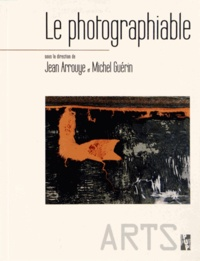 Jean Arrouye et Michel Guérin - Lephotographiable.