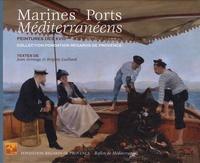 Jean Arrouye et Brigitte Gaillard - Marines et Ports Méditerranéens - Peintures des XVIIIème-XIXème-XXème siècles.