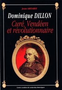 Jean Artarit - Dominique Dillon - Curé, Vendéen et révolutionnaire.