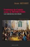 Jean Artarit - Fontenay-le-Comte sous la Révolution - Les malentendus de la liberté.