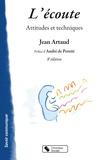 Jean Artaud - L'écoute - Attitudes et techniques.