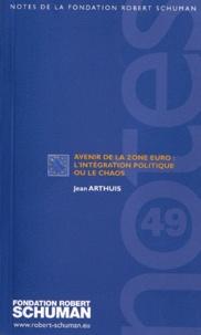 Jean Arthuis - Avenir de la zone euro : l'intégration politique ou le chaos.