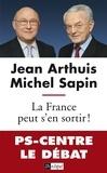 Jean Arthuis et Michel Sapin - La France peut s'en sortir.