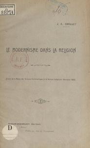 """Jean-Arthur Chollet - Le modernisme dans la religion - Étude sur le roman """"Il Santo"""", d'Antonio Fogazzaro."""
