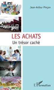 Jean-Arthur Pinçon - Les Achats - Un trésor caché.