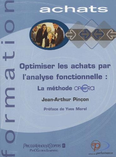 Jean-Arthur Pinçon - Optimiser les achats par l'analyse fonctionnelle : La méthode OPERA.