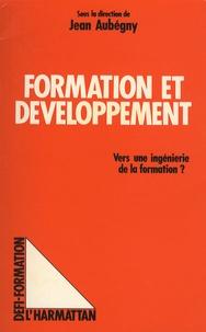 Jean Aubégny - Formation et développement - Vers une ingénierie de la formation?.