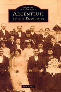 Jean Aubert - Argenteuil et ses environs.