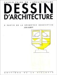 Jean Aubert - Cours de dessin d'architecture - A partir de la géométrie descriptive, à l'usage des élèves de première année des écoles d'architecture.