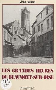 Jean Aubert - Les Grandes Heures de Beaumont-sur-Oise.