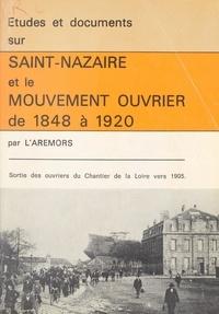 Jean Aubin et Pol Baudoin - Études et documents sur Saint-Nazaire et le mouvement ouvrier de 1848 à 1920.
