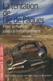 Jean Aubin - La tentation de l'île de Pâques - Piller la planète, jusqu'à l'effondrement.