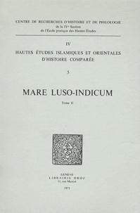 Jean Aubin - Mare luso-indicum - Etudes et documents sur l'histoire de l'océan Indien et des pays riverains à l'époque de la domination portugaise Tome 2.