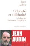 Jean Aubin - Sobriété et solidarité - Le bel avenir du message évangélique.