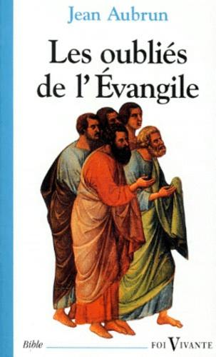 Jean Aubrun - Les oubliés de l'Évangile.