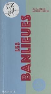 Jean Audouin et Antoine Loubière - Les banlieues.