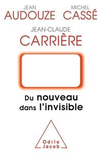 Jean Audouze et Michel Cassé - Du nouveau dans l'invisible.