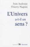 Jean Audouze et Thierry Magnin - L'Univers a-t-il un sens ?.