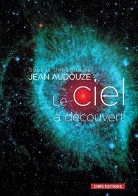 Jean Audouze - Le ciel à découvert.