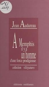 Jean Audureau - À Memphis il y a un homme d'une force prodigieuse.