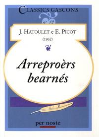 Jean-Auguste Hatoulet et Eusèbe Picot - Arreproèrs bearnés - Edition en gascon.
