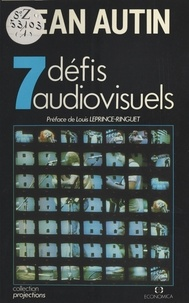 Jean Autin - Sept défis audiovisuels.