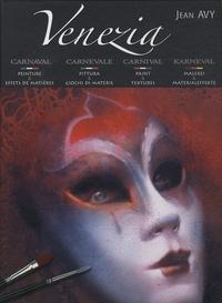 Jean Avy - Venezia carnaval - Peintures & effets de matières, édition français-italien-anglais-allemand.