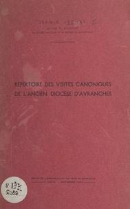 Jean-B. Lechat - Répertoire des visites canoniques de l'ancien diocèse d'Avranches.