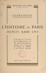 Jean Babelon et M. Babelon - L'histoire de Paris depuis 2000 ans - Catalogue de l'exposition de numismatique et de sigillographie organisée avec le concours du Cabinet des Médailles et des Archives Nationales, Paris juin-juillet 1950.