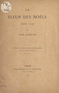 Jean Babelon - La fleur des Noëls - Lyon, 1535.