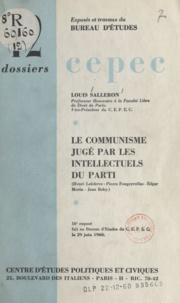 Jean Baby et Pierre Fougeyrollas - Le communisme jugé par les intellectuels du Parti - 16e exposé fait au Bureau d'études du C.E.P.E.C. le 29 juin 1960.