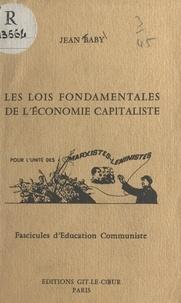 Jean Baby - Principes fondamentaux d'économie politique - Les lois fondamentales de l'économie capitaliste pour l'unité des Marxistes-Léninistes.