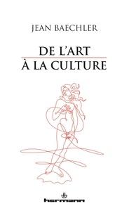 Jean Baechler - De l'art à la culture.