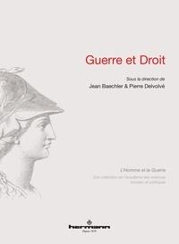 Jean Baechler et Pierre Delvolvé - Guerre et droit.