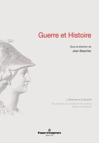 Jean Baechler - Guerre et Histoire.