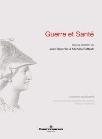 Jean Baechler et Michèle Battesti - Guerre et santé.