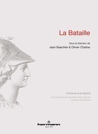 Jean Baechler et Olivier Chaline - La Bataille.
