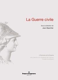 Jean Baechler - La guerre civile.