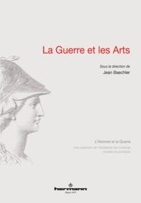 Jean Baechler - La guerre et les arts.