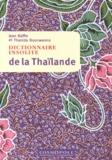 Jean Baffie et Thanida Boonwanno - Dictionnaire insolite de la Thaïlande.