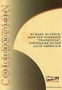 """Jean Baillaud et Eric Chaplet - Ni Mars, ni Vénus, mais une puissance """"tranquille"""", partenaire de son allié américain."""