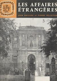 Jean Baillou et Pierre Pelletier - Les affaires étrangères.