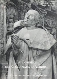 Jean Bailly et Élisabeth Chirol - Le tombeau des cardinaux d'Amboise.