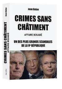 Jean Balan - Crimes sans châtiment - Le bombardement de Bouaké, l'un des plus grands scandales de la Ve République.