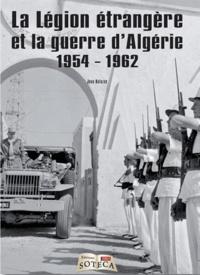Jean Balazuc - La Légion étrangère et la guerre d'Algérie (1954-1962).