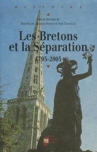 Jean Balcou et Georges Provost - Les Bretons et la Séparation 1795-2005.