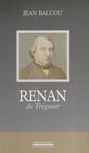 Jean Balcou - Renan de Tréguier.