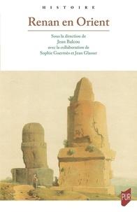 Jean Balcou et Jean Glasser - Renan en Orient.