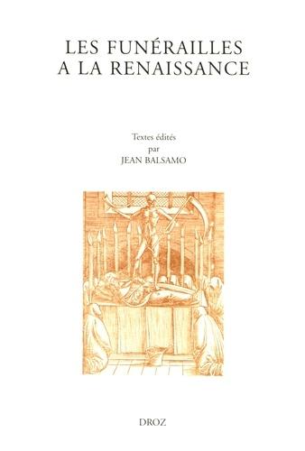 Jean Balsamo - Les funérailles à la Renaissance.